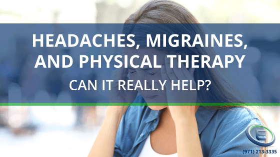 Headache, Migraine, Treatment and Physical Therapy – Can It Really Help?